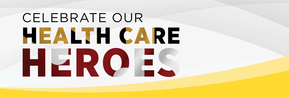 Celebrate our Health Care Hero